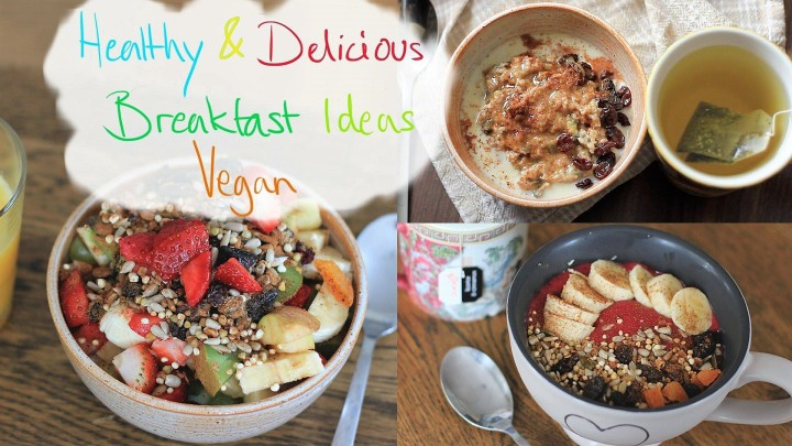Healthy & Delicious Breakfast Ideas Vegan