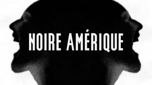 Noire Amérique - ARTE - Scarletpost La culture des idées